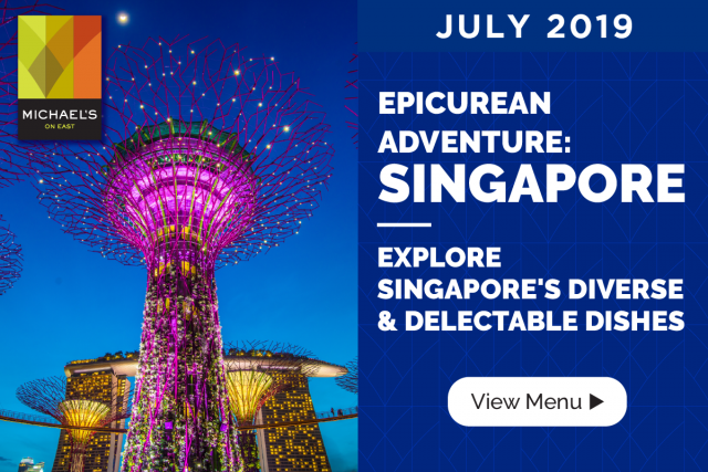 JULY 2019: Singapore Epicurean Adventure