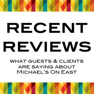 Reviews of Michael's On East