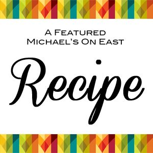Michael's On East Recipe